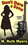 img - for Don't Dare a Dame (Maggie Sullivan mysteries) (Volume 3) by Ms. M. Ruth Myers (2014-03-03) book / textbook / text book