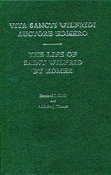 Life Of Saint Wilfrid By Edmer: Vita Sancti Wilfridi Auctore Edmero: Vita Sancti Wilfridi Auctore Edmeio (Exeter Mediaeval Texts & Studies)