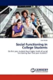 Social Functioning in College Students, Lisa Walsh, 3848430509