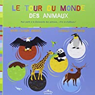 Le tour du monde des animaux par Marie-Claude Bomsel