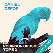 Robinson Crusoé: Tome 2 | Daniel Defoe
