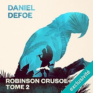 Robinson Crusoé: Tome 2 | Livre audio
