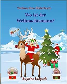 Kinderbücher Weihnachten.Weihnachten Bilderbuch Wo Ist Der Weihnachtsmann Weihnachtsbuch