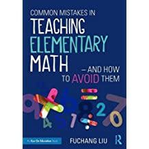 Common Mistakes in Teaching Elementary Math―And How to Avoid Them