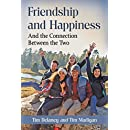 Friendship and Happiness: And the Connection Between the Two