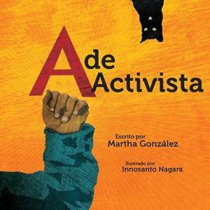 A de activista (Spanish Edition), by Innosanto Nagara
