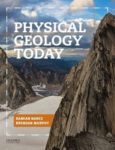 Physical Geology Today, by Damian Nance, Brendan Murphy