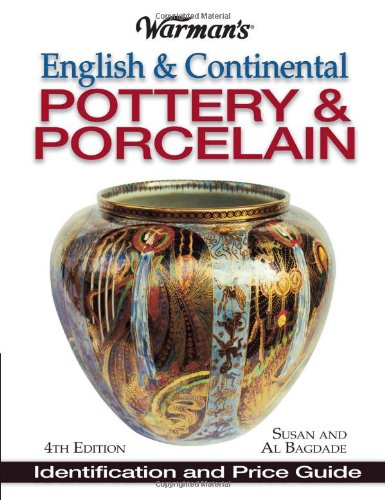 Warman's English & Continental Pottery & Porcelain: Identification & Price Guide