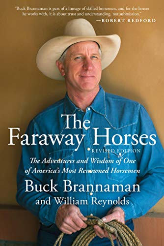 Faraway Horses: The Adventures And Wisdom Of One Of America's Most Renowned Horsemen por Buck Brannaman