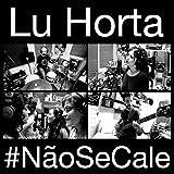 #Naosecale (feat. Helô Ribeiro, Mairah Rocha, Tais Balieiro & Kika)