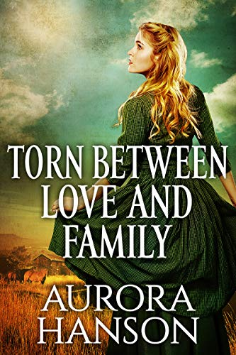Torn Between Love and Family: A Historical Western Romance Book