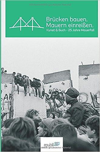 Brücken bauen. Mauern einreißen.: Amazon.de: Epubli Gmbh: Bücher