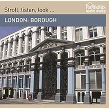 London: Borough: Footnotes Audio Walk