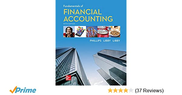 Fundamentals of Financial Accounting: Fred Phillips
