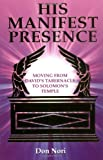 img - for His Manifest Presence: Moving from David's Tabernacle to Solomon's Temple book / textbook / text book