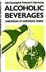 Alcoholic Beverages: Dimensions of Corporate Power