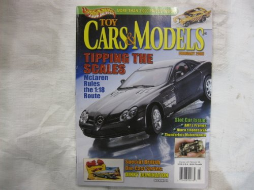 TOY CARS & MODELS February 2005 Volume 8 No. 2 Issue No. 83 (Magazine. Hot Wheels. Cars&Models. McLaren Rules the 1:18 Route. Slot Car Issue. British Die-Cast Series. Dinky Domination. Mercedes Benz SLR McLaren, CMC on cover.)
