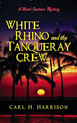 white-rhino-and-the-tanqueray-crew-a-harri-sontour-mystery