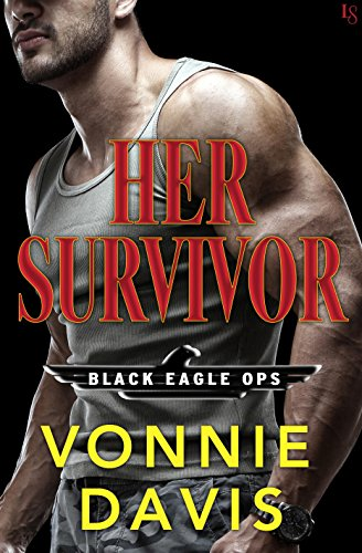 Her Survivor: A Black Eagle Ops Novel by [Davis, Vonnie]