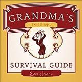 Grandma's Short and Sweet Survival Guide, Erin Joseph, 1613467249