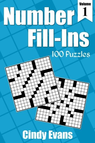 Number Fill-Ins, Volume 1 100 Fun Crossword-style Fill-In Puzzles With Numbers Instead of Words (Number Puzzle Fun) [Evans, Cindy - Pages of Puzzles] (Tapa Blanda)