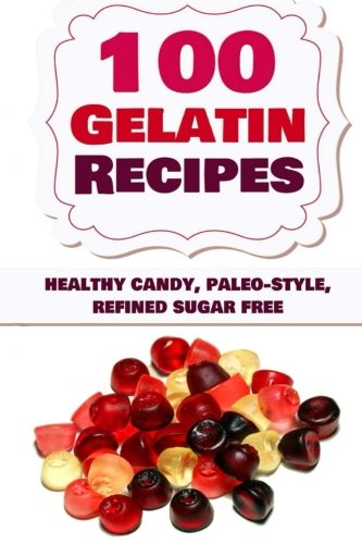 100 Gelatin Recipes healthy paleo style product image