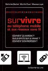 Survivre au Téléphone Mobile et aux Réseaux Sans Fil