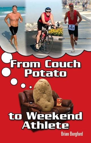 From Couch Potato to Weekend Athlete by [Borgford, Brian]