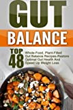 img - for Gut Balance: Top 48 Whole-Food, Plant-Filled Gut Balance Recipes-Restore Optimal Gut Health And Speed Up Weight Loss (Gut Balance, Gut Balance ... Gut Balance Smoothies, Gut Balance Cookbook) book / textbook / text book