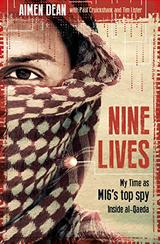 Nine Lives: My time as the MI6's top spy inside al-Qaeda (Describe The Causes Of War And Conflict)