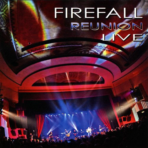 'firefall Reunion Live' [Explicit]