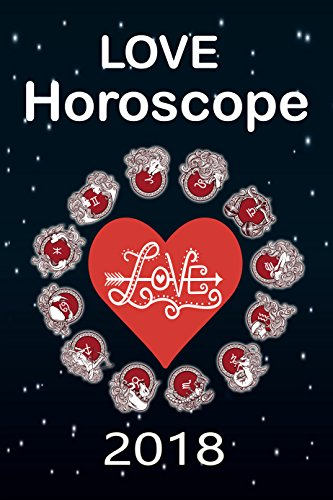 love horoscope 2018: love and relationship horoscope (Love Signs