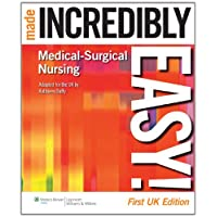 Medical-Surgical Nursing Made Incredibly Easy! (Incredibly Easy! Series) (Incredibly Easy! Series (R))