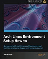 Arch Linux Environment set-up How-To Front Cover
