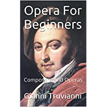 Opera For Beginners: Composers And Operas