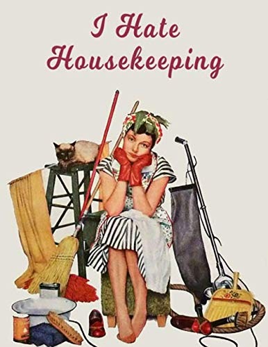 I Hate Housekeeping: Organized Household | Spring Cleaning | Housework Chores | Housekeeping Organizer | Clean House Planner | Clean Rooms | Family Chores