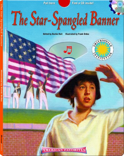The Star Spangled Banner - a Smithsonian American Favorites Book (with sing-along audiobook CD and music sheet) (Americas Favorites) ()