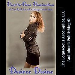 Door-to-Door Domination: A Very Rough Sex with a Stranger Erotica Story