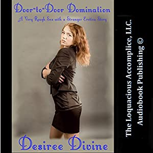 Door-to-Door Domination: A Very Rough Sex with a Stranger Erotica Story Audiobook