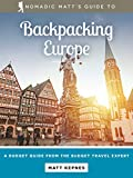 Nomadic Matt's Guide to Backpacking Europe (2018 Edition)