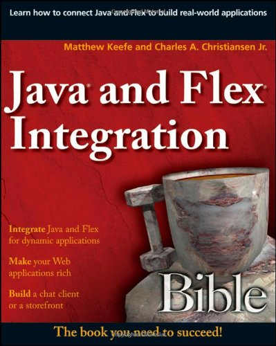 [PDF] Java and Flex Integration Bible Free Download | Publisher : Wiley | Category : Computers & Internet | ISBN 10 : 0470400749 | ISBN 13 : 9780470400746