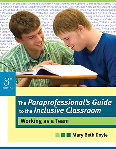 The Paraprofessional's Guide to the Inclusive Classroom: Working as a Team, Third Edition