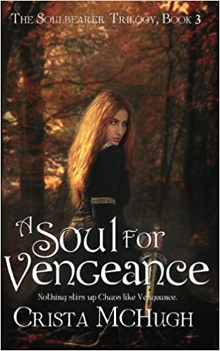 A soul for vengeance the soulbearer trilogy crista mchugh a soul for vengeance the soulbearer trilogy crista mchugh 9781484027523 amazon books fandeluxe Image collections