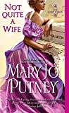 Front cover for the book Not Quite a Wife (Lost Lords) by Mary Jo Putney