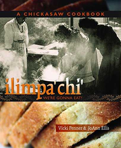 ilimpa'chi' We're Gonna Eat! by JoAnn Ellis, Vicki May Penner