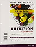 Nutrition : An Applied Approach, Thompson, Janice and Manore, Melinda, 0321819063