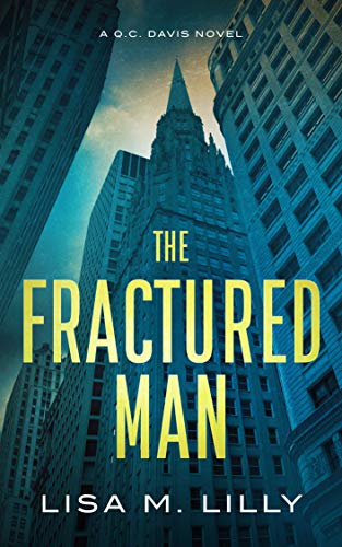 The Fractured Man: A Q.C. Davis Novel (Q.C. Davis Mystery Book 3) by [Lilly, Lisa M.]