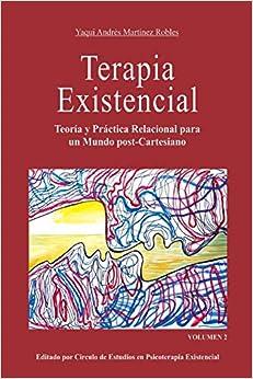 Terapia Existencial Volumen 2: Teoría Y Práctica Relacional Para Un Mundo Post-cartesiano. Volumen 2: Volume 2 Epub Descarga gratuita