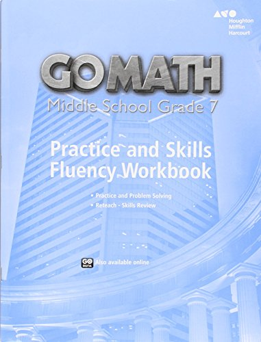 Go Math!: Practice Fluency Workbook Grade 7