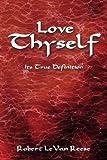Love Thyself, Robert Levan Reese, 1438916353